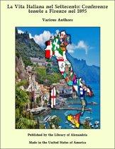 La Vita Italiana nel Settecento: Conferenze tenute a Firenze nel 1895