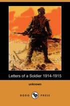 Letters of a Soldier 1914-1915 (Dodo Press)