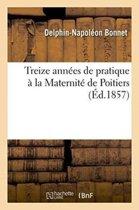 Treize Ann�es de Pratique � La Maternit� de Poitiers
