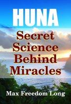 Huna, Secret Science Behind Miracles