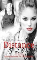 Distance of Love - Ich Werde Immer F r Dich K mpfen (Liebesroman)
