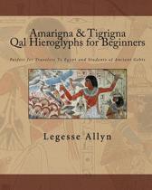 Amarigna & Tigrigna Qal Hieroglyphs for Beginners