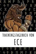 Trainingstagebuch von Ece: Personalisierter Tagesplaner f�r dein Fitness- und Krafttraining im Fitnessstudio oder Zuhause