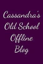 Cassandra's Old School Offline Blog