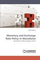 Monetary and Exchange Rate Policy in Macedonia