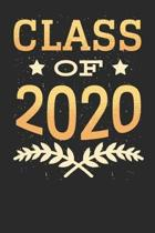 Class of 2020: Blank Lined Notebook for Graduation Classes 2020 - 6x9 Inch - 120 Pages