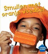 Lekkere kleuren - Smullen met oranje voedsel