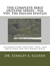 The Complete Bible Outline Series - Vol VIII the Pauline Epistles