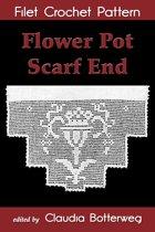 Flower Pot Scarf End Filet Crochet Pattern