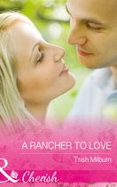 A Rancher To Love (Mills & Boon Cherish) (Blue Falls, Texas, Book 8)
