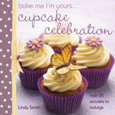 Bake me I'm Yours... Cupcake Celebration