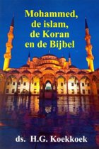 Mohammed, de islam, de koran en de Bijbel