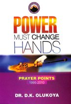 Power Must Change Hands - Prayer Points 1995-2010