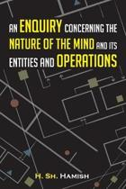 An Enquiry Concerning the Nature of the Mind and Its Entities and Operations