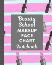 Beauty School Makeup Face Chart Notebook: Blank Practice Workbook for Students - Evening - Cosplay Looks - Makeup Artists - Direct Sales Consultants B