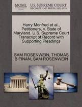 Harry Monfred et al., Petitioners, V. State of Maryland. U.S. Supreme Court Transcript of Record with Supporting Pleadings
