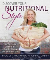 Discover Your Nutritional Style Your Seasonal Plan to a Happy, Healthy and Delicious Life