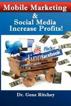 Mobile Marketing & Social Media Increase Profits!