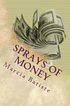 Sprays of Money