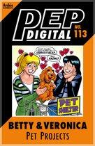 Pep Digital Vol. 113: Betty & Veronica's Pet Projects