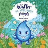 Walter the Water Droplet & Friends