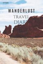 Utah Wanderlust Travel Diary