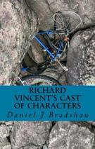Richard Vincent's Cast of Characters