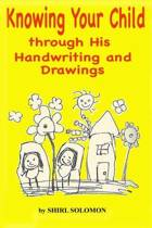 Knowing Your Child Through His Handwriting and Drawings
