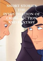 Short Stories the Investigation of Crime Fiction and Fantasy