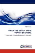 Batch Size Policy, Thule Vehicle Solutions