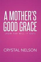 A Mother'S Good Grace