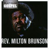 Platinum Gospel: Rev. Milton Brunson
