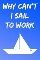 Why Can't I Sail to Work