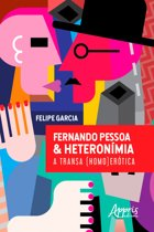 FERNANDO PESSOA & HETERONÍMIA: A TRANSA (HOMO)ERÓTICA