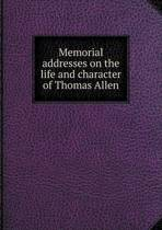 Memorial Addresses on the Life and Character of Thomas Allen