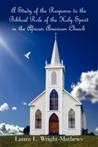 A Study of the Response to the Biblical Role of the Holy Spirit