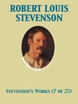 The Works of Robert Louis Stevenson - Swanston Edition Vol. 7 (of 25)