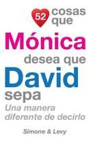 52 Cosas Que M nica Desea Que David Sepa