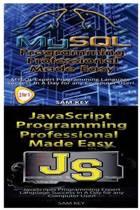 MySQL Programming Professional Made Easy & JavaScript Professional Programming Made Easy