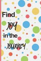 Find Joy in the journey.: Beautiful Christian Notebook with Unique Inspirational Interior 6'' x 9'' 120 pages