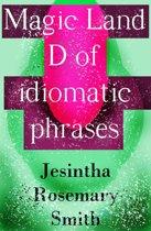 Magic Land D of idiomatic phrases