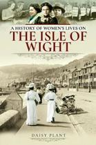 A History of Women's Lives on the Isle of Wight