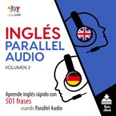 Inglés Parallel Audio Aprende inglés rápido con 501 frases usando Parallel Audio - Volumen 2