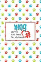 King Leaves Paw Prints on My Heart