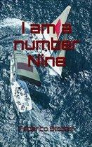 I am a number Nine