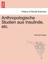 Anthropologische Studien Aus Insulinde, Etc.
