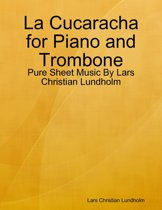 La Cucaracha for Piano and Trombone - Pure Sheet Music By Lars Christian Lundholm