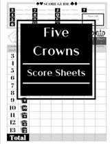 Five Crowns Score Sheets: 100 Personal Score Sheets, 5 Crowns Game Record Keeper, Score Keeping Book