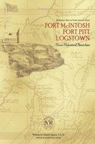 Fort McIntosh, Fort Pitt, Logstown