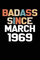 Badass Since March 1969